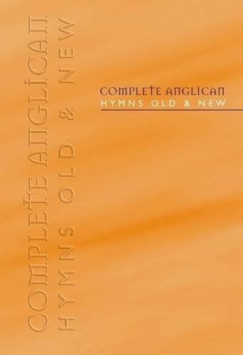 Complete Anglican Hymns Old and New: Melody Edition