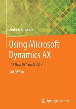 Using Microsoft Dynamics AX: The New Dynamics 'AX 7'