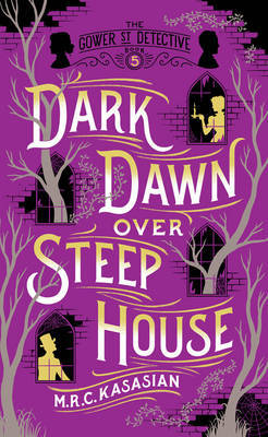 Dark Dawn over Steep House (The Gower Street Detective, #5)