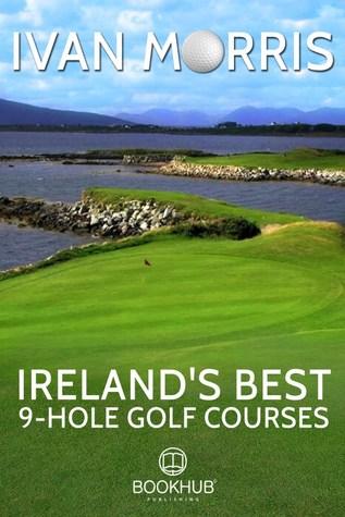 Ireland's Best 9-Hole Golf Courses