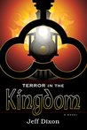 Terror in the Kingdom (Dixon on Disney Book 4)