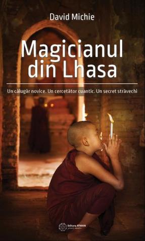 Magicianul din Lhasa. Un călugăr novic...