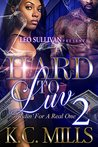 Hard to Luv 2 by K.C. Mills