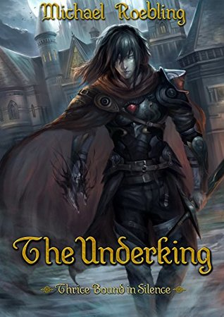 The Underking (Thrice Bound in Silence Book 1)