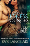 When a Lioness Pounces (A Lion's Pride, #6)