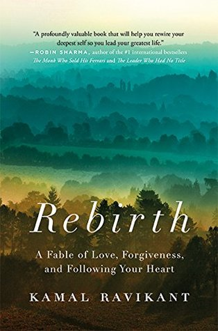 Rebirth: A Fable of Love, Forgiveness, and Followi...