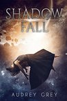 Shadow Fall by Audrey Grey