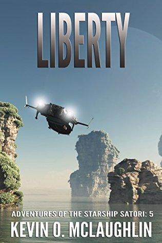 Liberty (Adventures of the Starship Satori #5)