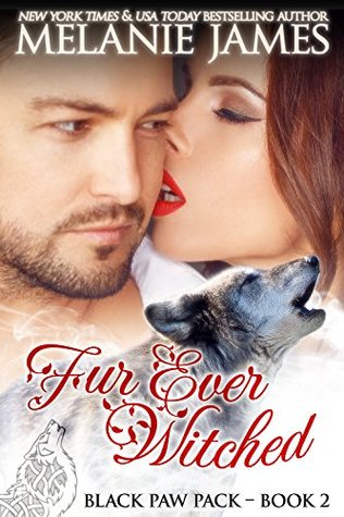 Fur Ever Witched (Black Paw Pack #2) by Melanie James