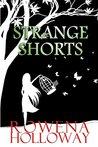 Strange Shorts: Ten gripping short stories with a twist