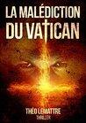 La malédiction du Vatican by Théo Lemattre
