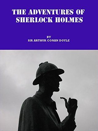 THE ADVENTURES OF SHERLOCK HOLMES: I. To Sherlock Holmes she is always the woman. I have seldom heard him mention her under any other name.