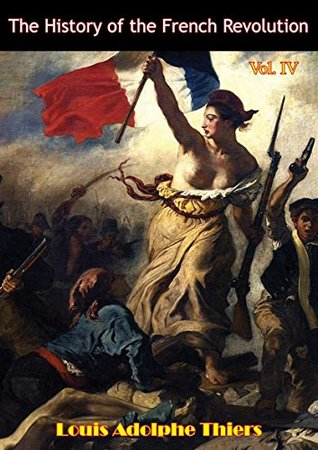 The History of the French Revolution Vol IV [Illustrated Edition]