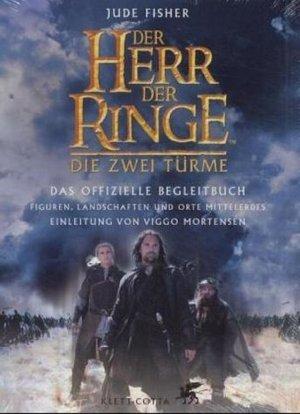 Der Herr Der Ringe. Die Zwei Türme. Das Offizielle Begleitbuch. Figuren, Landschaften Und Orte Mittelerdes