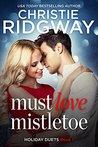 Must Love Mistletoe (Holidays, #1)