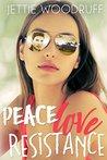 Peace Love Resistance by Jettie Woodruff