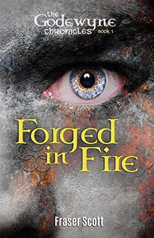 Forged in Fire by Fraser Scott