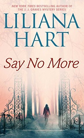 Say No More by Liliana Hart