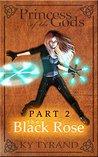 The Black Rose (Princess of the Gods Book 2)