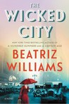 The Wicked City by Beatriz Williams