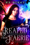 Reaped from Faerie (Stolen Magic, #2)