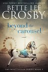 Beyond the Carousel (Wyattsville, #5)