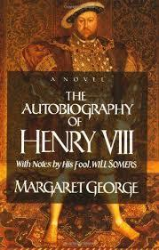 Ebook The Autobiography of Henry VIII: With Notes by His Fool, Will Somers by Margaret George DOC!