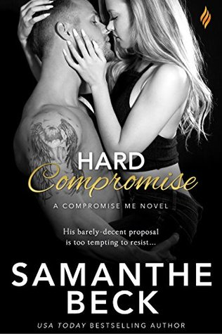 Hard Compromise (Compromise Me, #2) by Samanthe Beck
