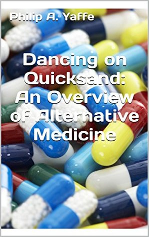 Dancing on Quicksand: An Overview of Alternative Medicine