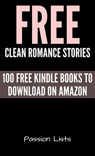 Free Clean Romance Books: 100 Free Kindle Books to Download on Amazon (Top Free Book List Collections)