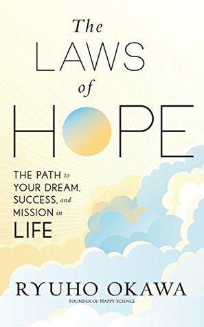The Laws of Hope: The Path to Your Dream, Success, and Mission in Life