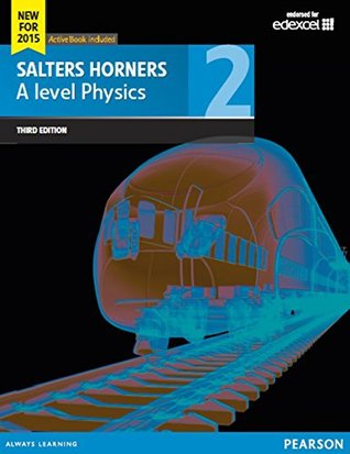 Salters Horners A level Physics Student Book 2 (Salters Horners Advance Physics 2015)