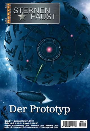Der Prototyp (Sternenfaust, #7)