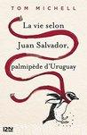La vie selon Juan Salvador, palmipède d'Uruguay by Tom Michell