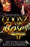 Goonz and Roses by Mz Toni