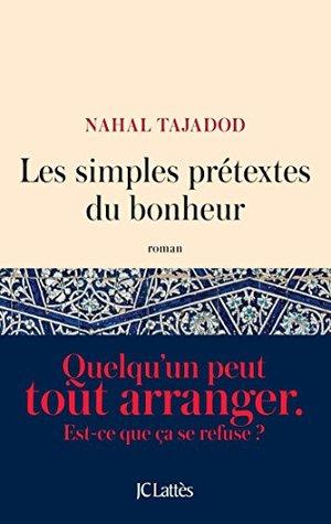 Les simples prétextes du bonheur (Littérature française)