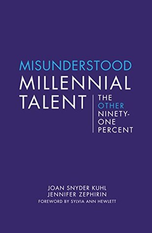 Misunderstood Millennial Talent: The Other Ninety-One Percent (Center for Talent Innovation)