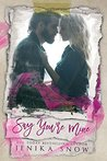 Say You're Mine (You're Mine, #1)