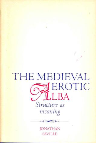 The Medieval Erotic Alba: Structure as Meaning