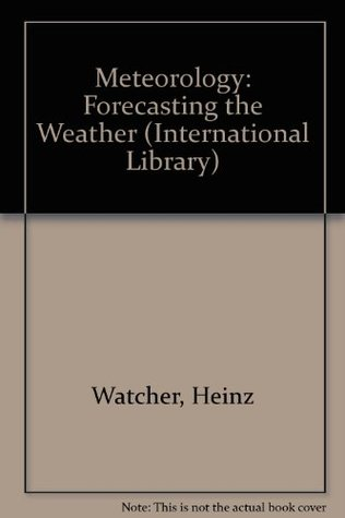 Meteorology: Forecasting the Weather