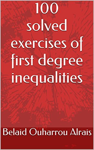100 solved exercises of first degree inequalities
