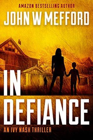 IN Defiance (Redemption Thriller #7; Ivy Nash Thriller, #1)
