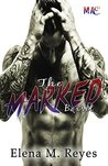 Marked Box Set by Elena M. Reyes