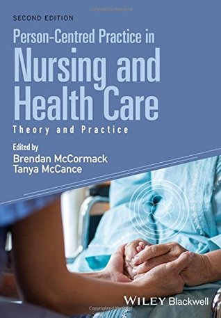 Person-Centred Practice in Nursing and Health Care: Theory and Practice