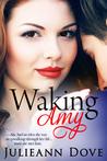 Waking Amy (Amy, #1)