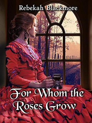 For Whom the Roses Grow