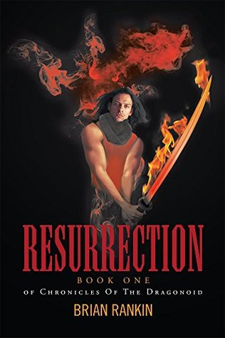 Resurrection: Book One of Chronicles Of The Dragonoid