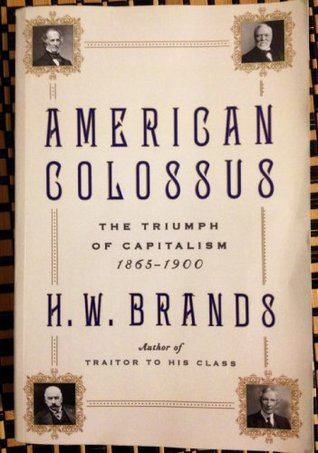American Colossus - The Triumph of Capitalism 1865-1900
