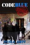 Code Blue: A Clever Suspense Political Novel (Romance, Action, Thriller, Mystery)