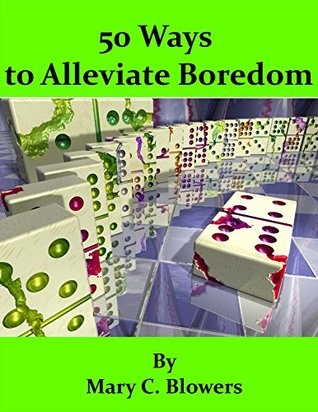 Descarga gratuita de ebook de texto 50 Ways to Alleviate Boredom